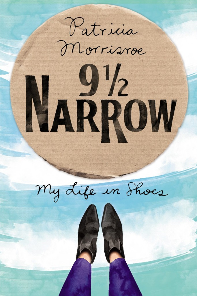 9 ½ Narrow: My Life in Shoes