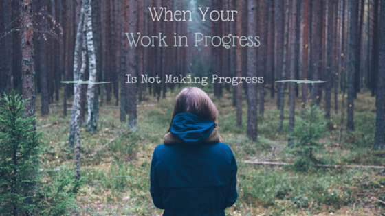 When Your Work in Progress Is Not Making Progress