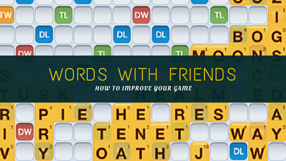 Words With Friends: How to Improve Your Game