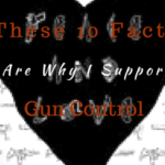 These 10 Facts Are Why I Support Gun Control