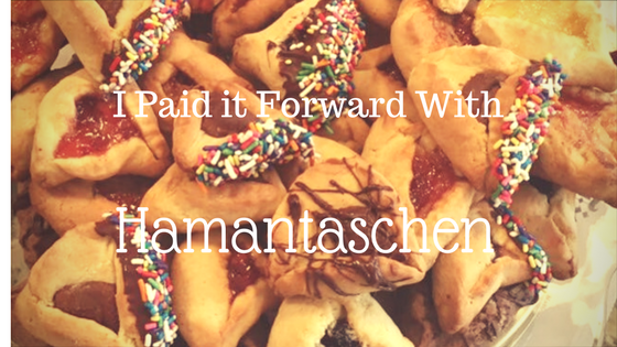 I Paid it Forward With Hamantaschen