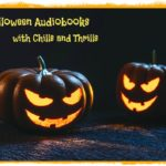Halloween Audibobooks with Chills and Thrills
