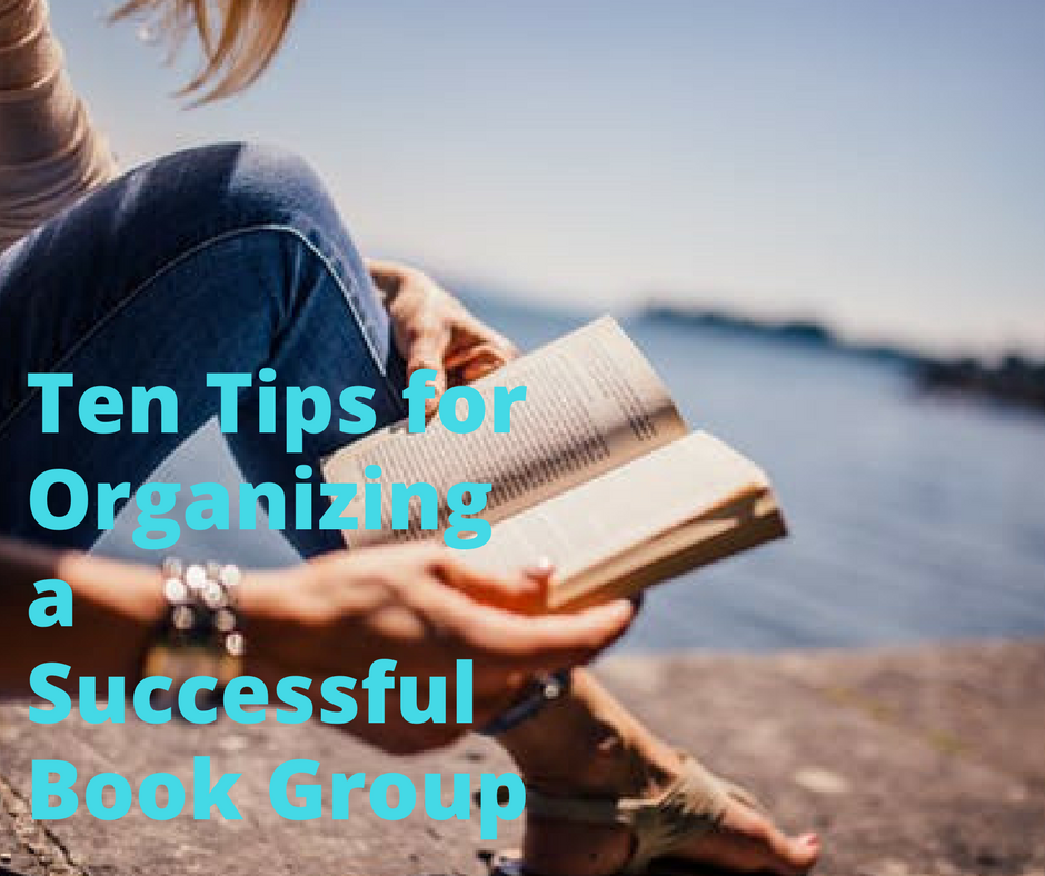 Ten Tips for Organizing a Successful Book Group